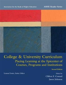 College and University Curriculum: Placing Learning at the Epicenter of Courses, Programs and Institutions, by Association for the Study of Higher Education, 4th Edition 9780536090232