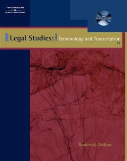 Legal Studies: Terminology and Transcription, by Roderick-Bolton, 5th Edition 5 w/CD 9780538437226