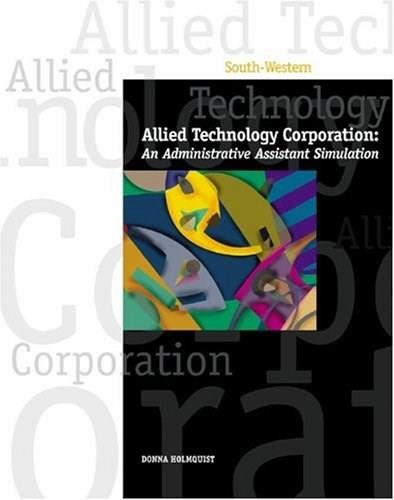 Allied Technology Corporation: Administration Assistant Simulation, by Holmquist BK w/DISK 9780538445443