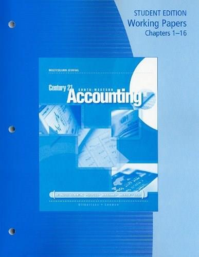 Century 21 Accounting: Multicolumn Journal, by Gilbertson, 9th Edition, Working Papers, Chapters 1-16 9780538447089