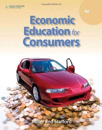 Economic Education for Consumers, by Miller, 4th Edition 9780538448888
