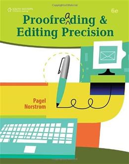 Proofreading and Editing Precision, by Pagel, 6th Edition, Worktext 6 w/CD 9780538450454