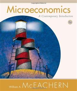 Microeconomics: A Contemporary Introduction, by McEachern, 9th Edition 9780538453714