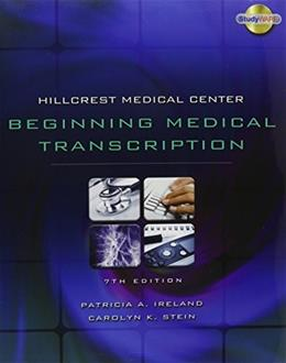 Hillcrest Medical Center: Beginning Medical Transcription, by Ireland, 7th Edition 7 w/CD 9780538454339