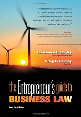 Entrepreneurs Guide to Business Law, 4th Edition 9780538466462