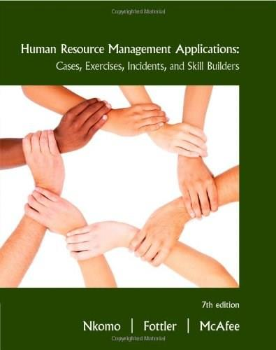 Human Resource Management Applications: Cases, Exercises, Incidents, and Skill Builders, 7th Edition 9780538468077