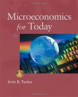 Microeconomics for Today, by Tucker, 7th Edition 7 PKG 9780538469418