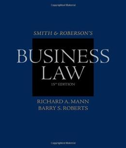 Smith and Roberson's Business Law (Smith & Robersons Business Law) 15 9780538473637