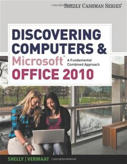 Discovering Computers and Microsoft Office 2010: A Fundamental Combined Approach, by Shelly 9780538473934