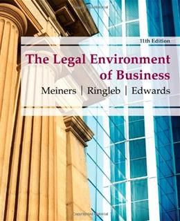 Legal Environment of Business, by Meiners, 11th Edition 9780538473996