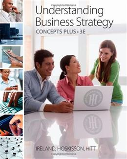 Understanding Business Strategy Concepts Plus 3 9780538476812