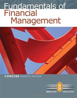 Fundamentals of Financial Management, Concise 7th Edition 7 PKG 9780538477116