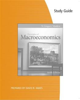 Principles of Macroeconomics, by Mankiw, 6th Edition, Study Guide 9780538477208