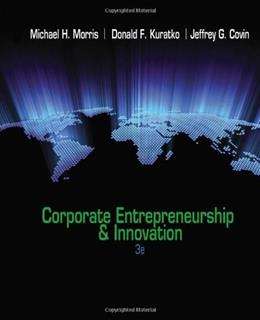 Corporate Entrepreneurship and Innovation, by Morris, 3rd Edition 9780538478922