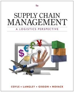 Supply Chain Management: A Logistics Perspective, by Coyle, 9th Edition 9780538479196