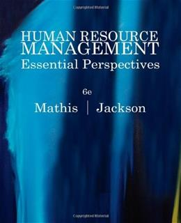 Human Resource Management: Essential Perspectives, by Mathis, 6th Edition 9780538481700