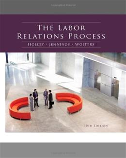 The Labor Relations Process 10 9780538481984