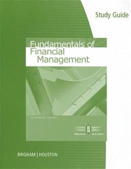 Fundamentals of Financial Management, by Brigham, 13th Edition, Study Guide 9780538482608