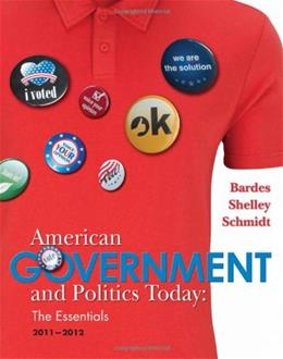 American Government and Politics Today: Essentials, by Bardes, 2011-2012 Edition 9780538497190