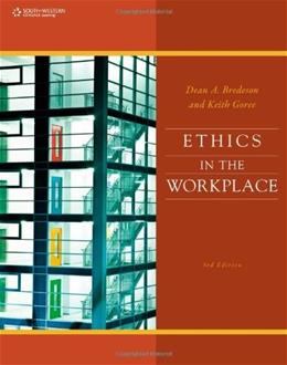 Ethics in the Workplace, by Bredeson, 3rd Edition 9780538497770