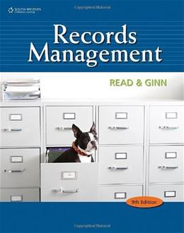 Records Management, by Read, 9th Edition, Worktext 9780538731416