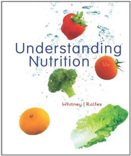 Understanding Nutrition, by Whitney, 12th Edition 9780538734653
