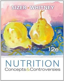 Nutrition: Concepts and Controversies, by Sizer,12th Edition 9780538734943