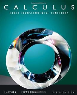 Calculus: Early Transcendental Functions, by Larson, 5th Edition 9780538735506