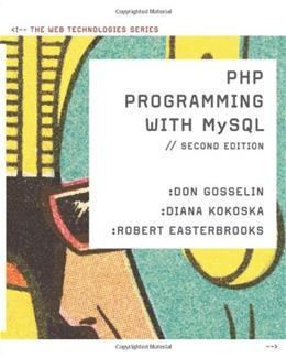 PHP Programming with MySQL: The Web Technologies Series 2 9780538745840