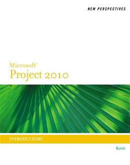 New Perspectives on Microsoft Project 2010, by Bunin, Introductory 9780538746762