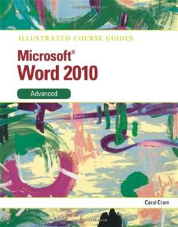 Illustrated Course Guide: Microsoft Word 2010 , by Cram, Advanced 9780538748353