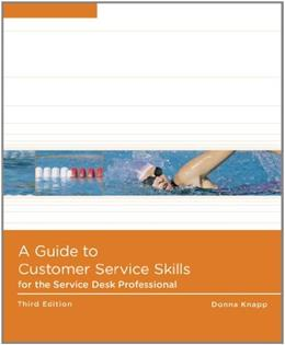Guide to Customer Service Skills for the Service Desk Professional, by Knapp, 3rd Edition 9780538748537