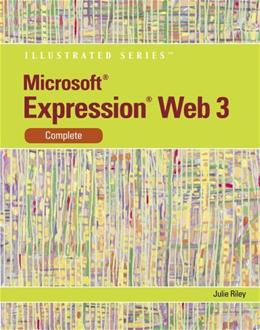 Microsoft Expression Web 3: Illustrated Complete, by Riley 9780538749558