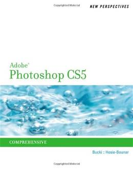 New Perspectives on Adobe Photoshop CS5, Comprehensive, by Bucki 9780538757942