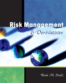 Risk Management and Derivatives, by Stullz 9780538861014