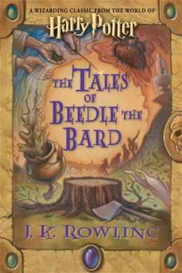 Tales of Beedle The Bard, by Rowling, Grades 3-6 9780545128285