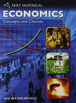 Economics: Concepts and Choices: Student Edition 2011 9780547082943