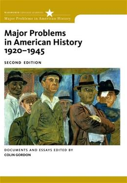 Major Problems in American History, 1920-1945, by Gordon, 2nd Edition, Documents and Essays 9780547149059