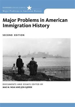 Major Problems in American Immigration History, by Gjerde, 2nd Edition 9780547149073