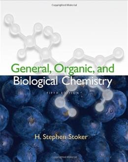 General, Organic, and Biological Chemistry, by Stoker, 5th Edition 9780547152813
