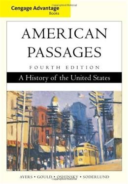 American Passages: A History of the United States, by Ayers, 4th Edition 9780547166469