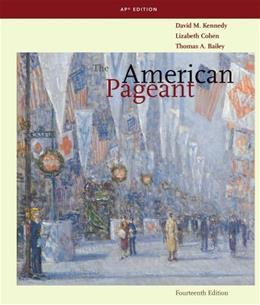 American Pageant: A History of the American People, by Kennedy, 14th AP Edition 9780547166629