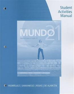 Mundo 21, by Samaniego, 4th Edition, Activities Manual 9780547171609