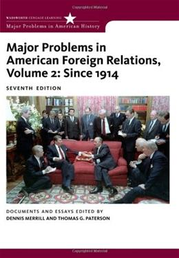 2: Major Problems in American Foreign Relations, Volume II: Since 1914 (Major Problems in American History Series) 7 9780547218236