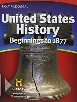 United States History: Student Edition Beginnings to 1877 2012 9780547484693