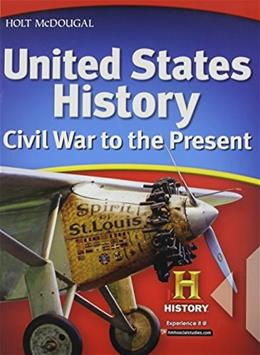 United States History: Civil War to the Present 2012, by Deverell, Grades 6-8 9780547484709