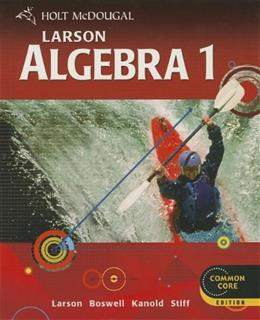 Holt McDougal Larson: Algebra 1, Common Core Edition 9780547647135