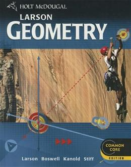 Holt McDougal Larson Geometry: Student Edition 2012 9780547647142