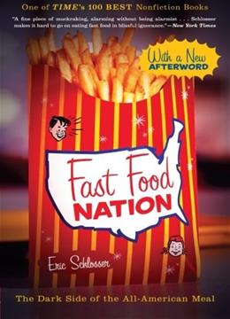 Fast Food Nation: The Dark Side of the All American Meal, by Schlosser 9780547750330
