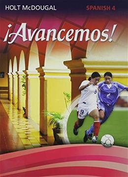 Avancemos 4, by Holt, Grades 9-12 9780547871943
